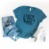 Let's get Nauti | Short Sleeve Graphic Tee