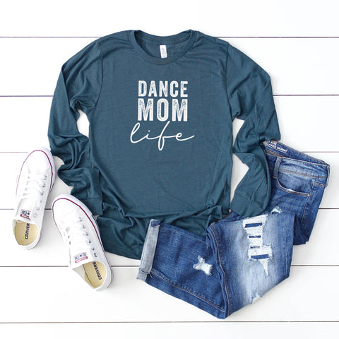 Dance Mom Life | Long Sleeve Graphic Tee