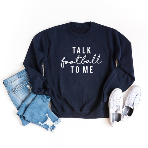Talk Football To Me | Sweatshirt