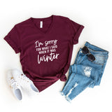 I'm Sorry For What I Said When It Was Winter | V-Neck Graphic Tee