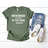 Motherhood is a Walk in the Jurassic Park | Short Sleeve Graphic Tee