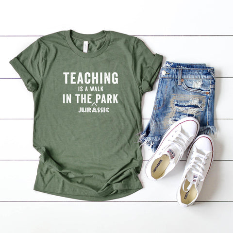 Teaching Is A Walk In The Jurassic Park | Short Sleeve Tee