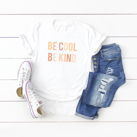 Be Cool Be Kind | Short Sleeve Graphic Tee