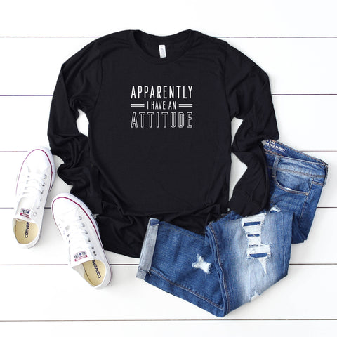 Apparently I Have An Attitude | Long Sleeve Graphic Tee