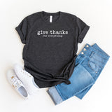 Give Thanks For Everything - Typewriter | Short Sleeve Graphic Tee