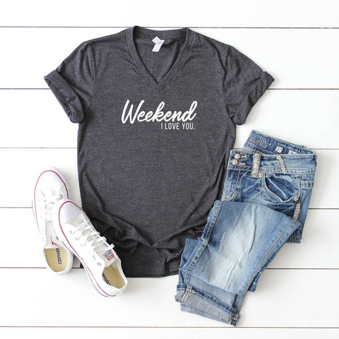 Weekend I Love You | V-Neck Graphic Tee