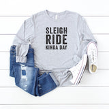 Sleigh Ride Kinda Day | Long Sleeve Graphic Tee