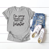 I'm Sorry For What I Said When It Was Winter | Short Sleeve Graphic Tee