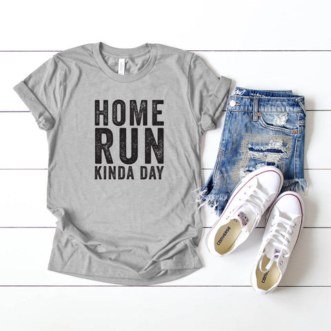 Home Run Kinda Day | Short Sleeve Graphic Tee