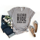 Sleigh Ride Kinda Day | Short Sleeve Graphic Tee