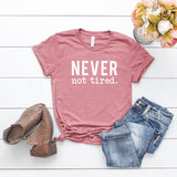 Never Not Tired | Short Sleeve Graphic Tee