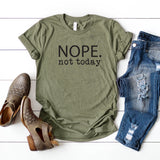 Nope. Not Today | Short Sleeve Graphic Tee