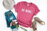 Be Mine Short Sleeve Graphic Tee