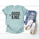 Be Good Be Kind | Short Sleeve Graphic Tee