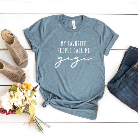 My Favorite People Call me Gigi | Short Sleeve Graphic Tee