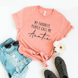My Favorite People Call me Auntie | Short Sleeve Graphic Tee