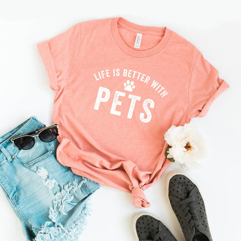Life is Better with Pets | Short Sleeve Tee