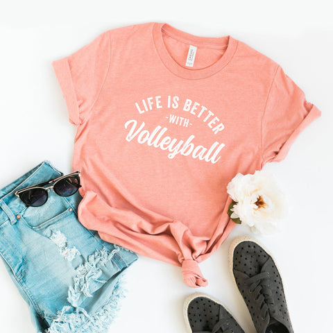 Life is Better with Volleyball Short Sleeve Graphic Tee