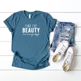 Find the Beauty in Every Day | Short Sleeve Graphic Tee
