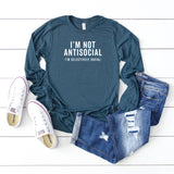 I'm Not Antisocial | Long Sleeve Graphic Tee
