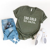 Too Cold To Care | V-Neck Graphic Tee