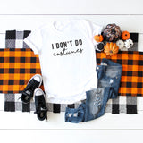I Don't Do Costumes | Short Sleeve Graphic Tee