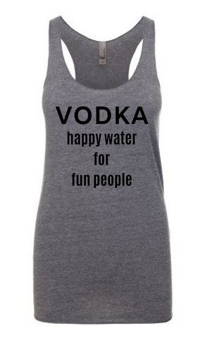 Grey Vodka Happy Water For Fun People Tank