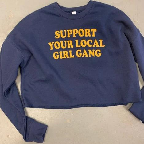 Support Your Local Girl Gang Cropped Crew Sweatshirt