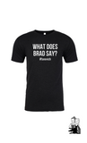 Adult What Does Brad Say Short Sleeve Tee