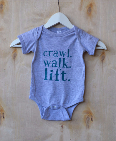 crawl. walk. lift. Infant Creeper Onesie
