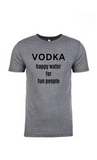 Grey Vodka Happy Water For Fun People T-Shirt