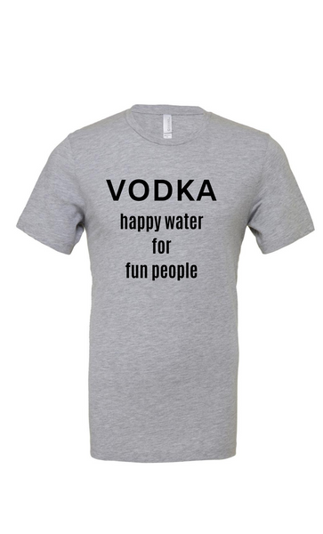 Light Grey Vodka Happy Water For Fun People T-Shirt