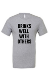 Light Grey Drinks Well With Others T-Shirt
