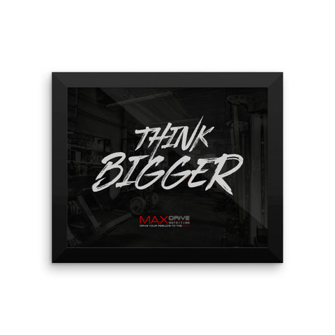 Stay motivated with Max Drive Think Bigger Frame Poster