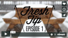 Fresh Tip /// Episode 1