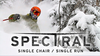 Spectral 13 – Single Chair / Single Run