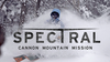 Spectral 1 – Cannon Mountain Mission