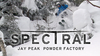 Spectral 4 – Jay Peak Powder Factory