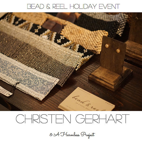 Christen Gerhart Harmless Project Bead & Reel Holiday Event