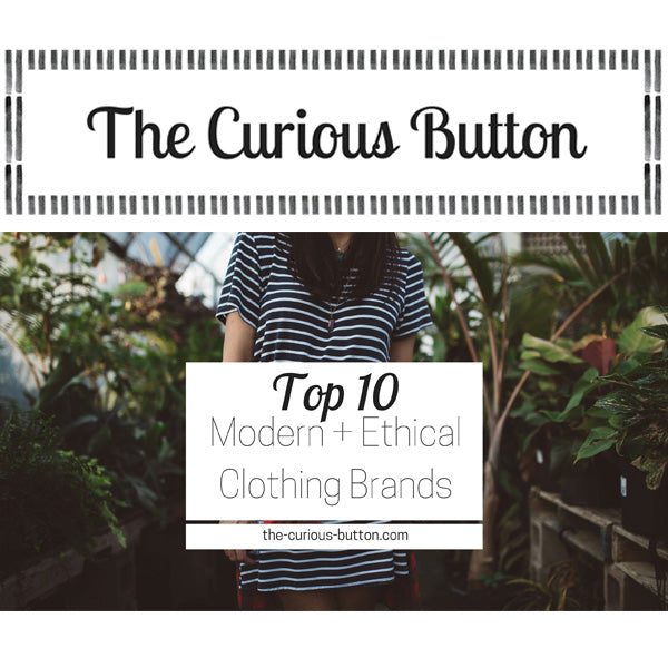 The Curious Button - The Top 10 Modern, Ethical Clothing Brands