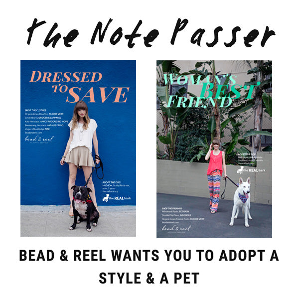 The Note Passer - Bead & Reel Wants You To Adopt A Style & A Pet