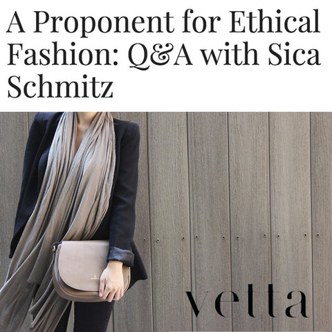 Vetta A Proponent for Ethical Fashion: Q&A with Sica Schmitz