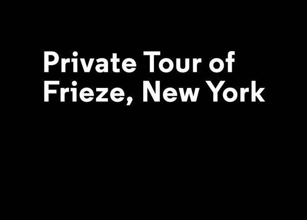 Private Tour of Frieze, New York