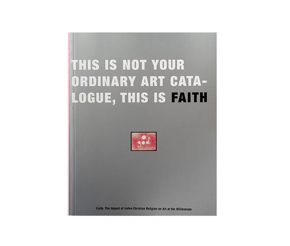 Faith: The Impact of Judeo-Christian Religion on Art at the Millennium