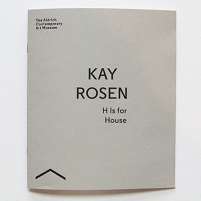 Kay Rosen: H Is for House