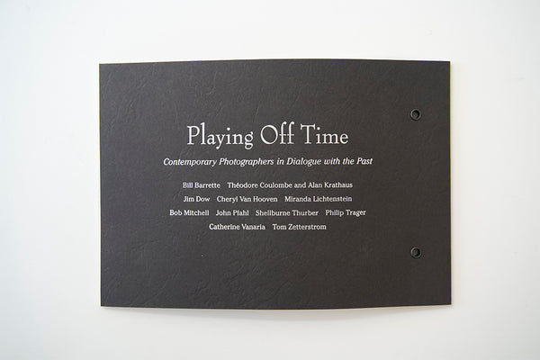 Playing Off Time: Contemporary Photographs in Dialogue with the Past