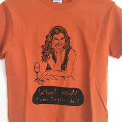 "Orange Limited Edition silk screened print of ""What Would Tami Taylor Do?"" t-shirt"