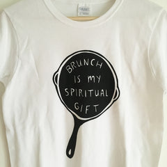 Brunch is my spiritual gift T-shirt