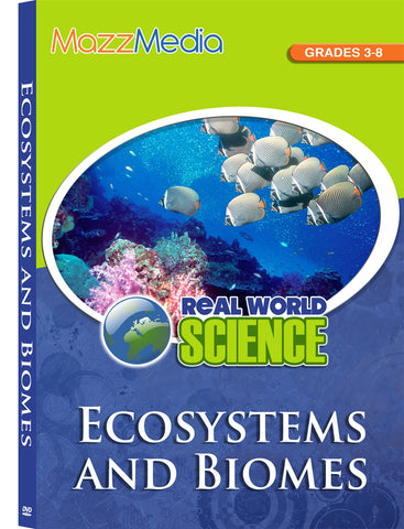 Real World Science: Ecosystems and Biomes