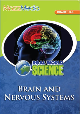 Brain and Nervous System, The: Real World Science